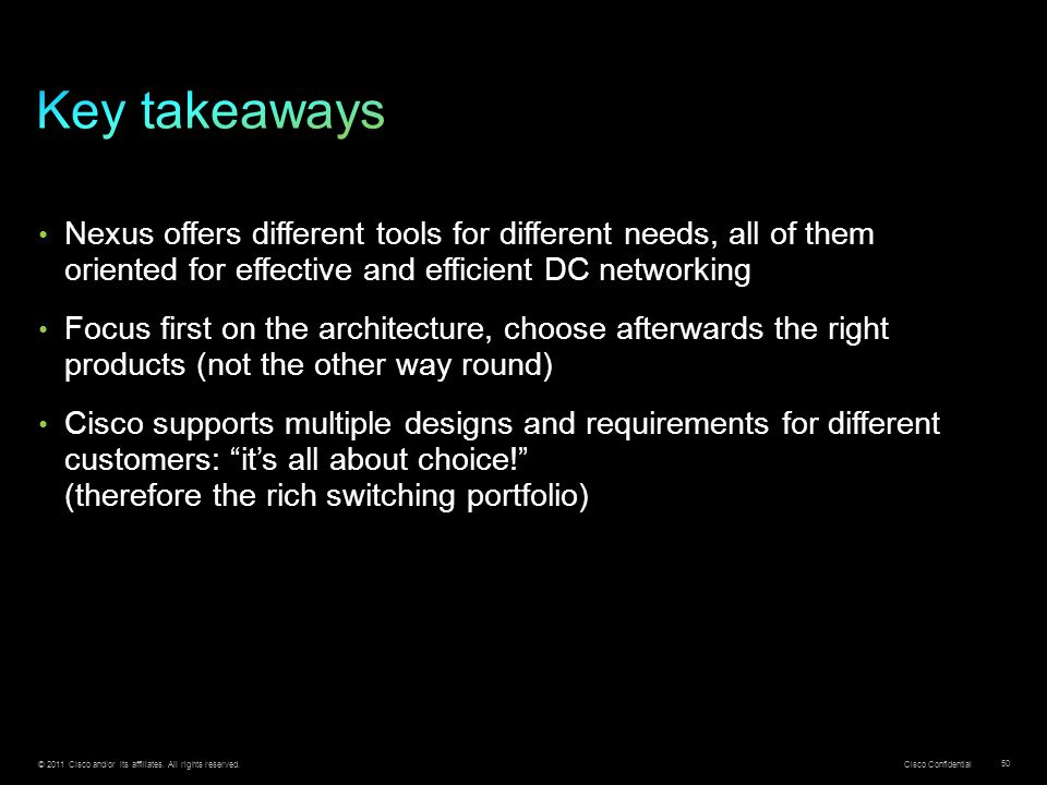 Key takeaways Nexus offers different tools for different needs, all of them oriented for effective and efficient DC networking.