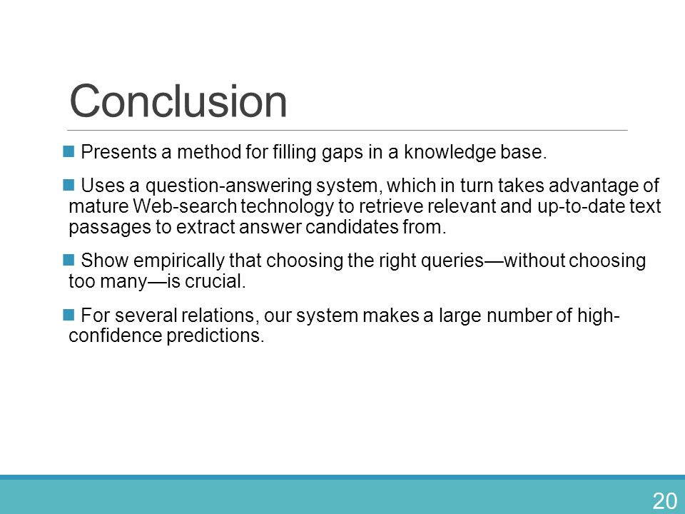 Conclusion Presents a method for filling gaps in a knowledge base.