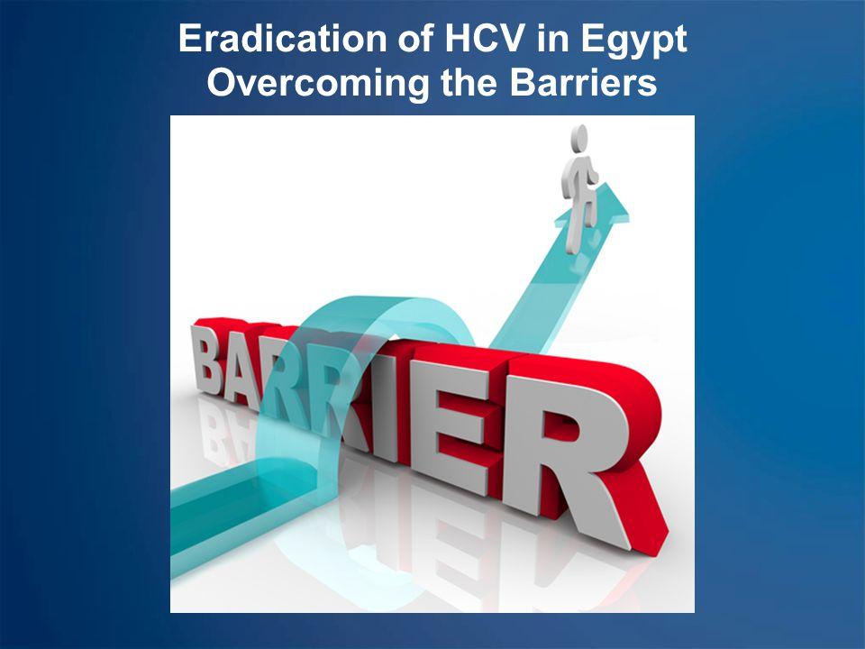 Eradication of HCV in Egypt Overcoming the Barriers