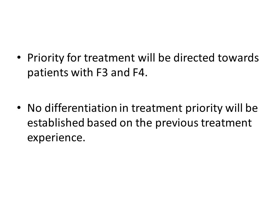 Priority for treatment will be directed towards patients with F3 and F4.