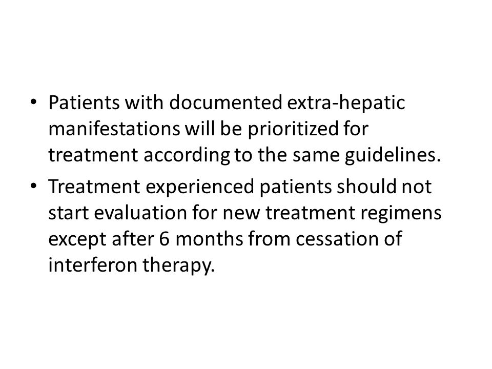 Patients with documented extra-hepatic manifestations will be prioritized for treatment according to the same guidelines.