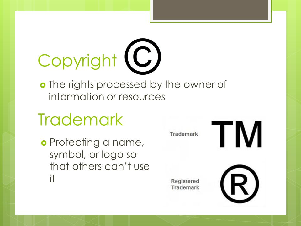 Copyright The rights processed by the owner of information or resources.