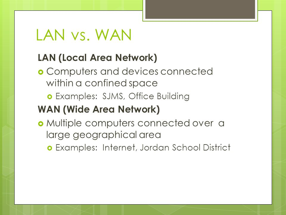 LAN vs. WAN LAN (Local Area Network)