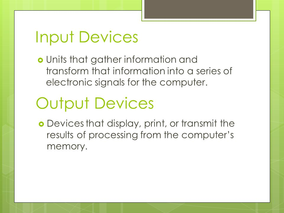 Input Devices Output Devices