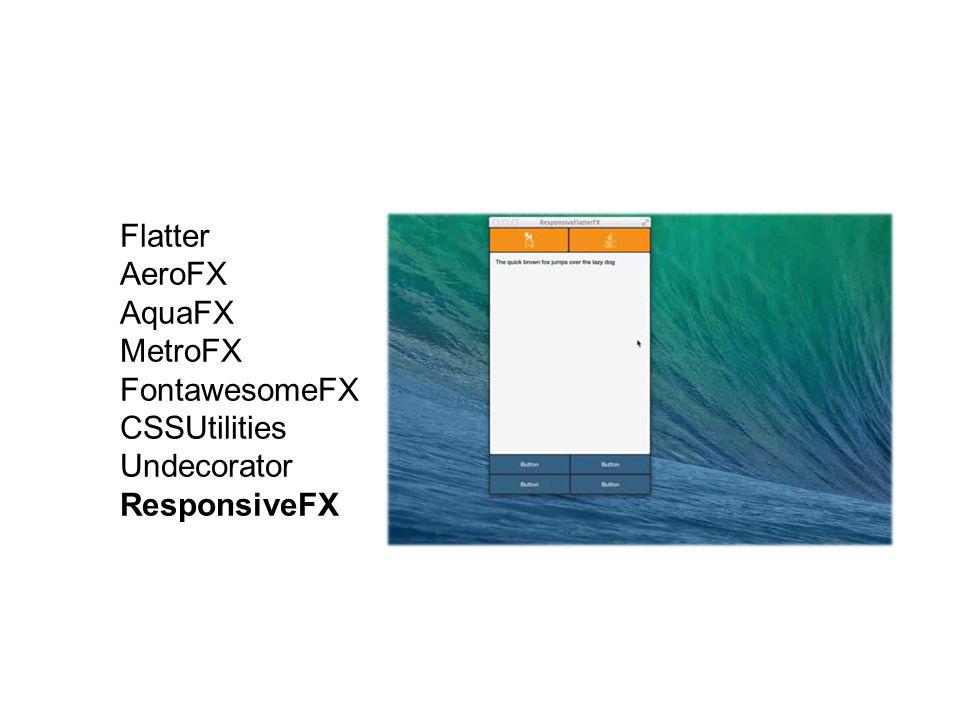 Flatter AeroFX AquaFX MetroFX FontawesomeFX CSSUtilities Undecorator ResponsiveFX