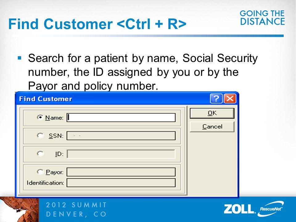 Find Customer <Ctrl + R>