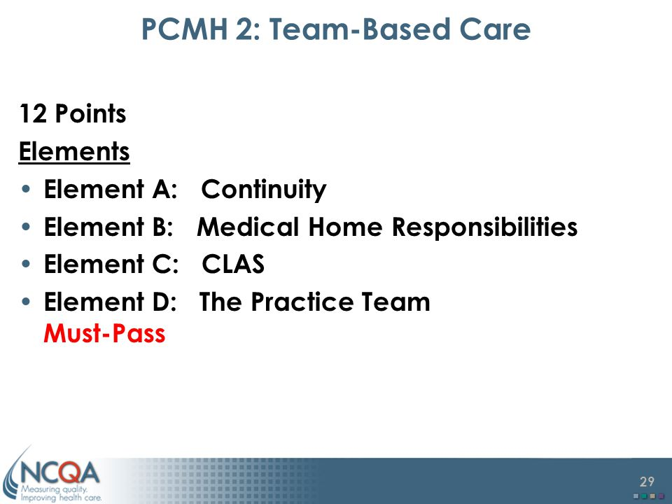 PCMH 2: Team-Based Care 12 Points Elements Element A: Continuity