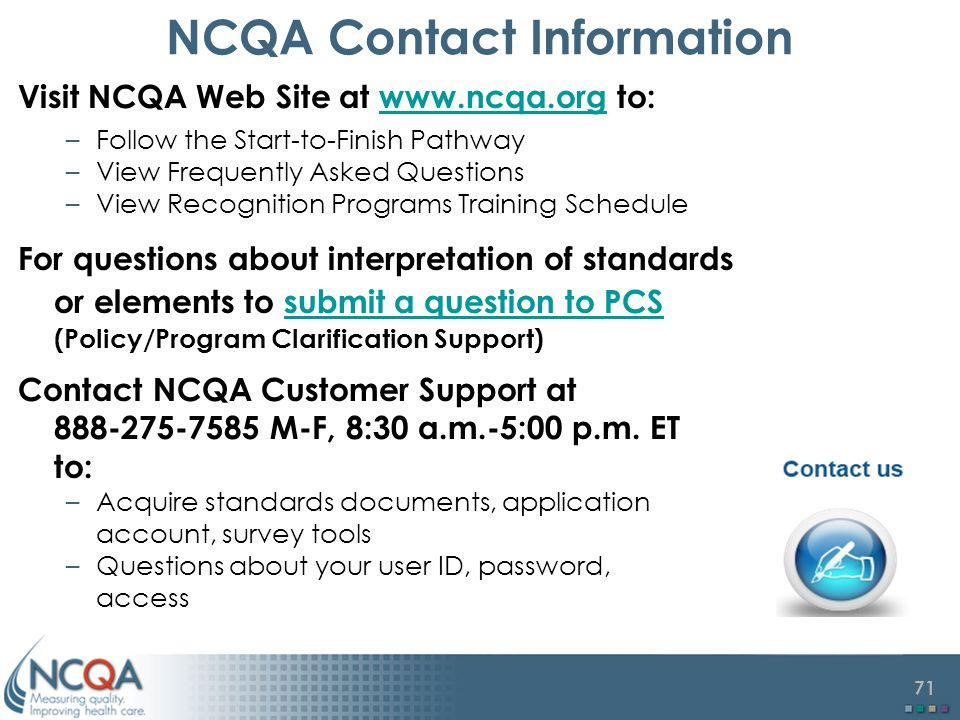 NCQA Contact Information Visit NCQA Web Site at www.ncqa.org to: Follow the Start-to-Finish Pathway.