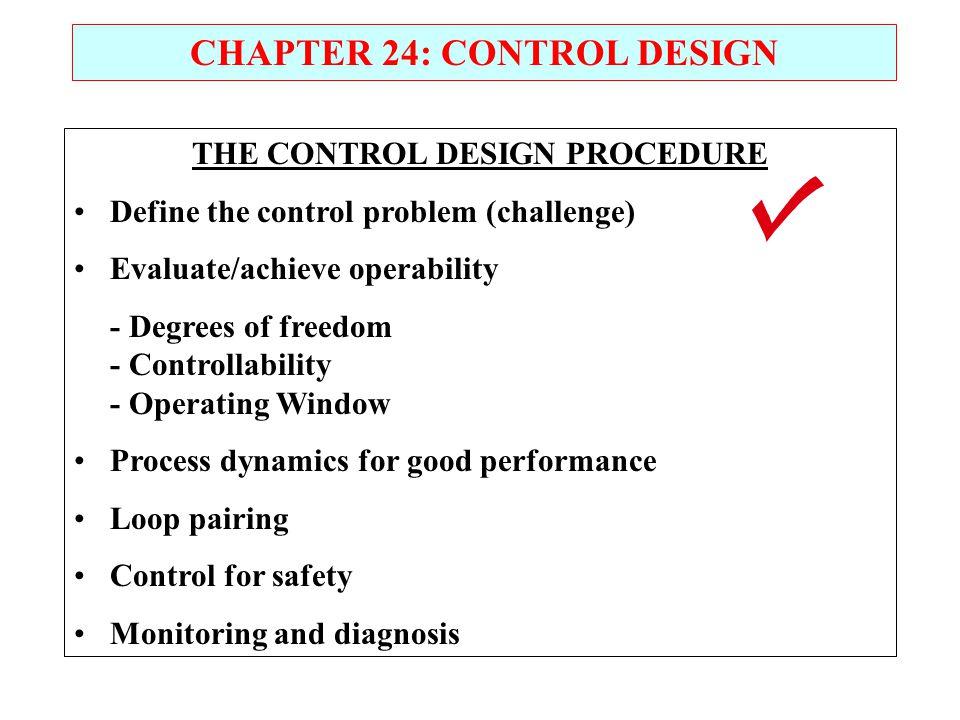 CHAPTER 24: CONTROL DESIGN THE CONTROL DESIGN PROCEDURE