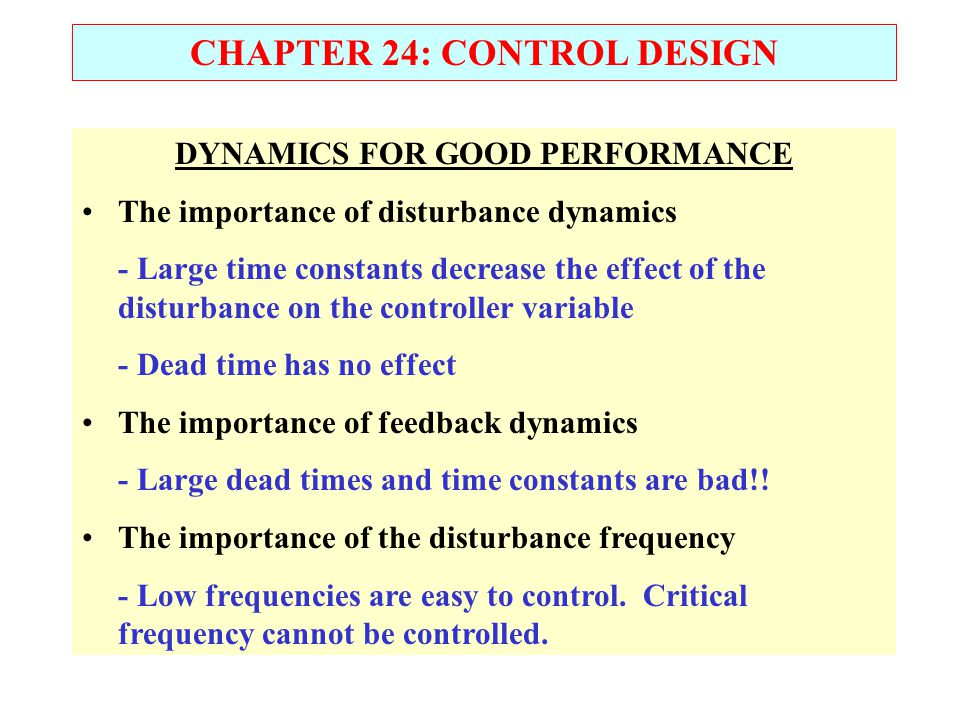 CHAPTER 24: CONTROL DESIGN DYNAMICS FOR GOOD PERFORMANCE