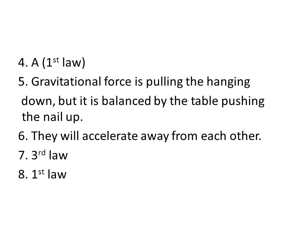 4. A (1st law) 5.