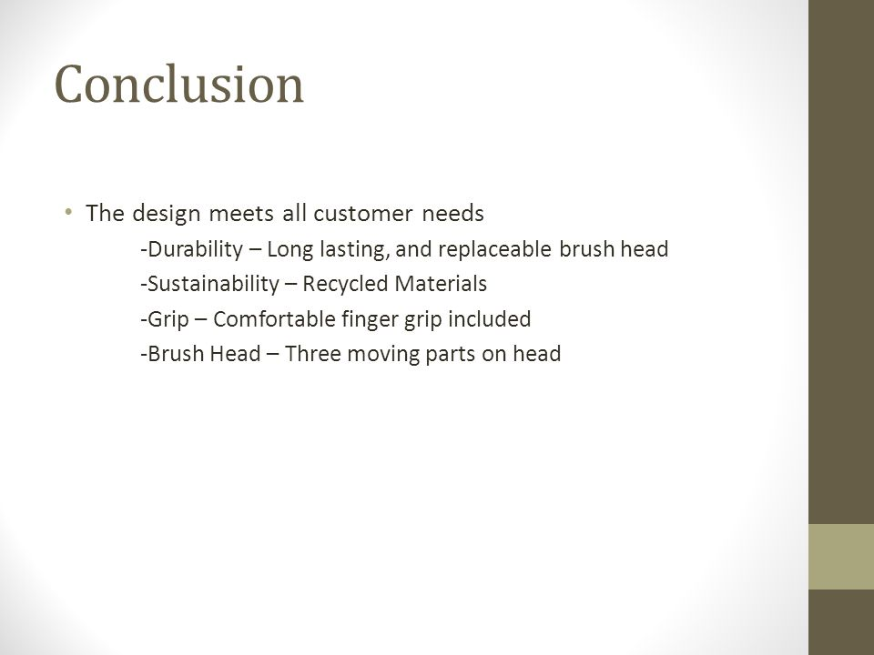 Conclusion The design meets all customer needs