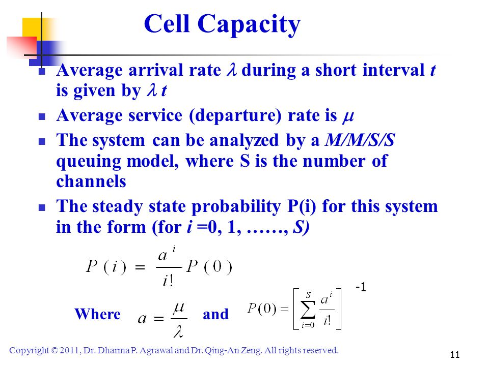 Cell Capacity Average arrival rate  during a short interval t is given by  t. Average service (departure) rate is 