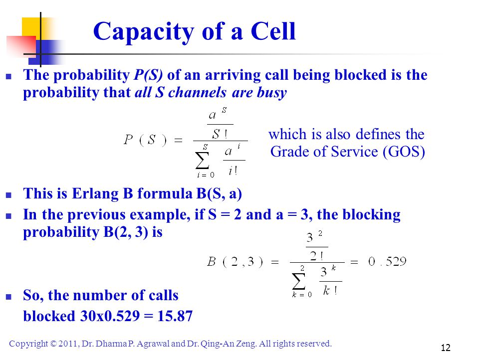 Capacity of a Cell The probability P(S) of an arriving call being blocked is the probability that all S channels are busy.