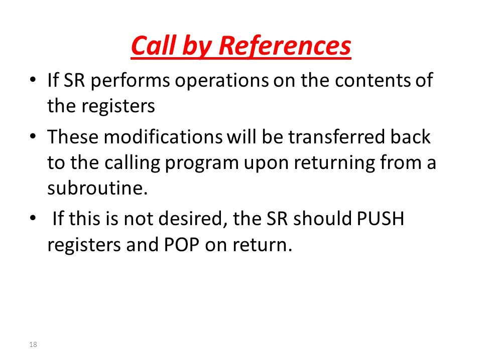 Call by References If SR performs operations on the contents of the registers.