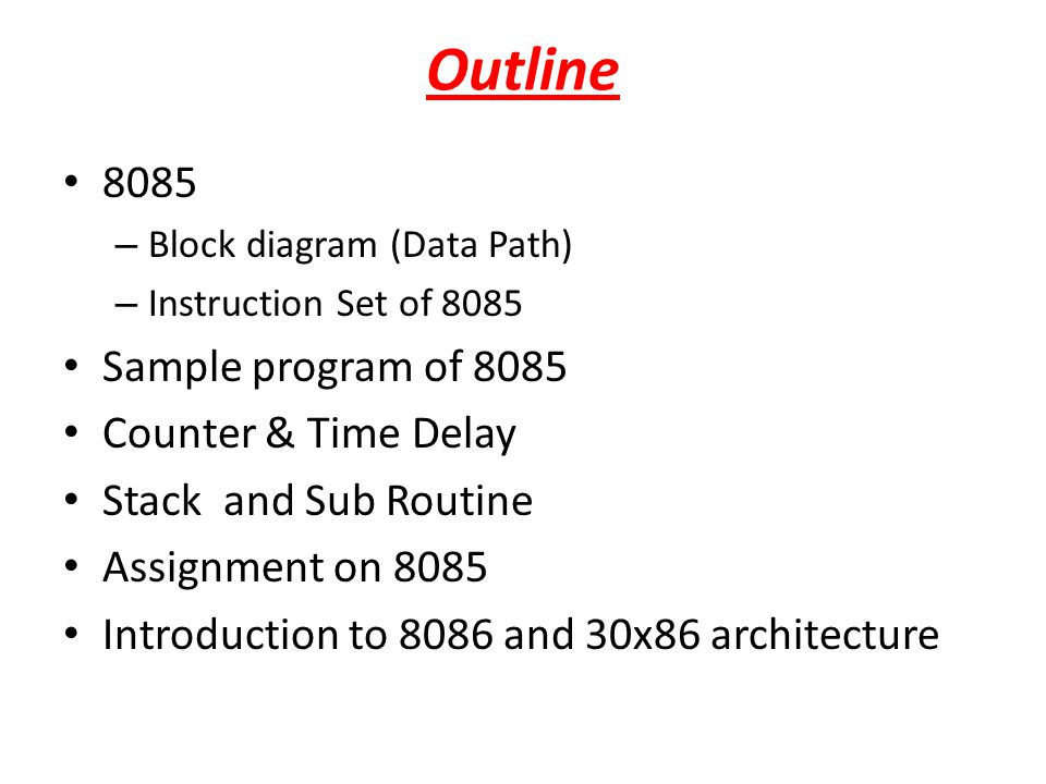Outline 8085 Sample program of 8085 Counter & Time Delay
