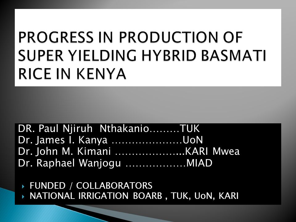 PROGRESS IN PRODUCTION OF SUPER YIELDING HYBRID BASMATI RICE IN KENYA