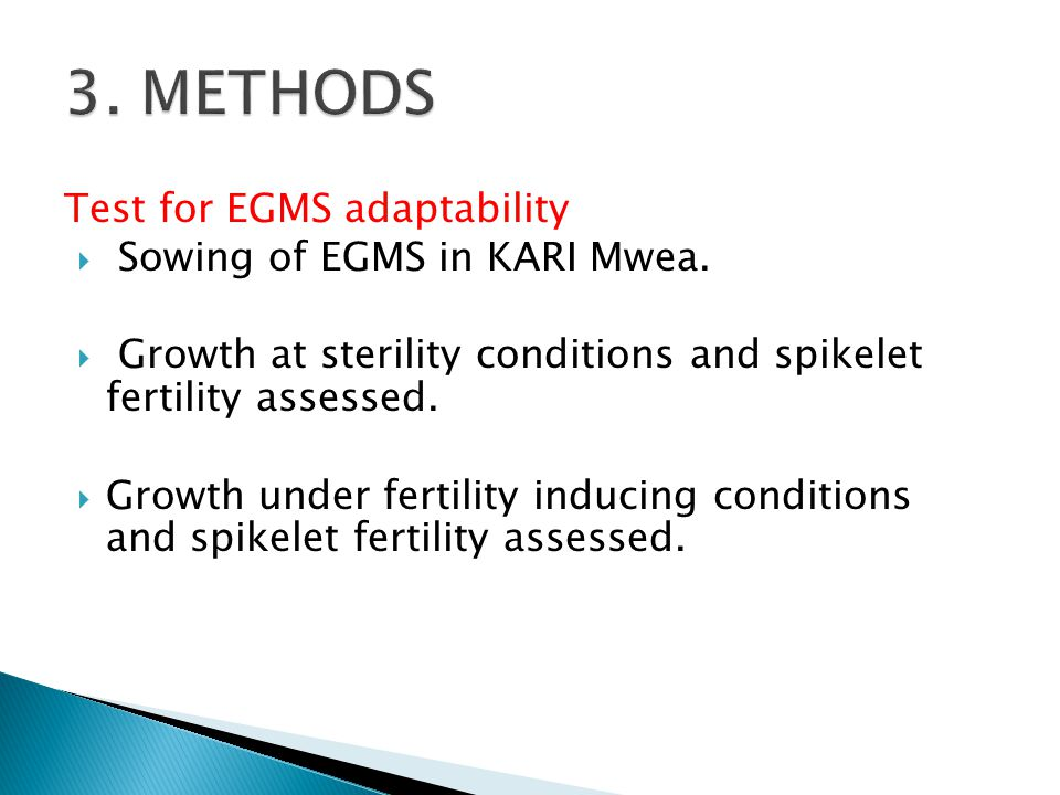 3. METHODS Test for EGMS adaptability Sowing of EGMS in KARI Mwea.