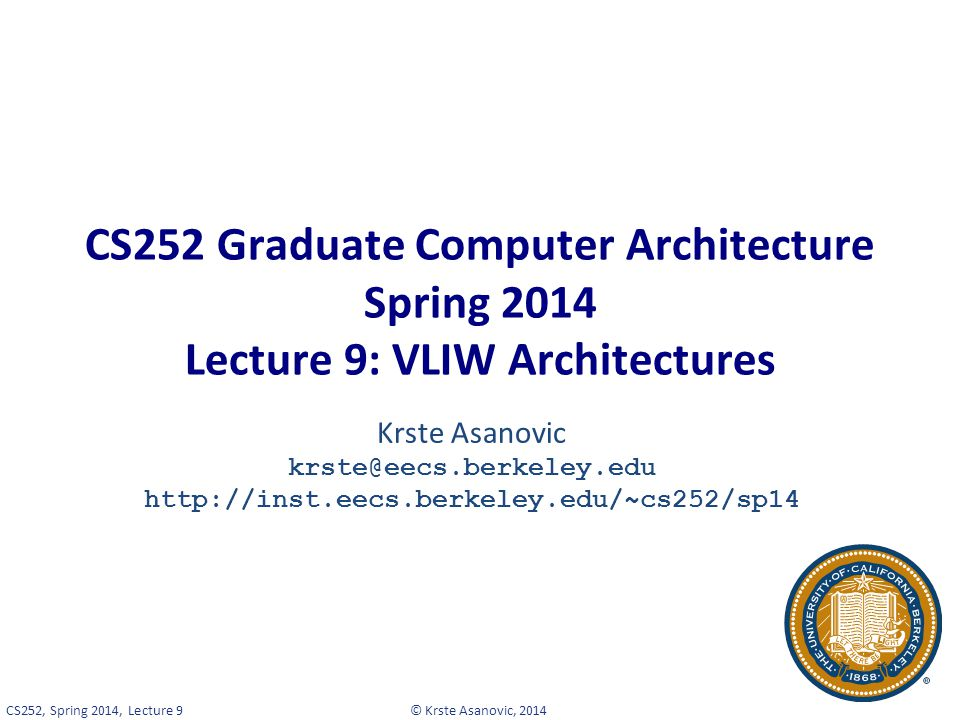 CS252 Graduate Computer Architecture Spring 2014 Lecture 9: VLIW Architectures