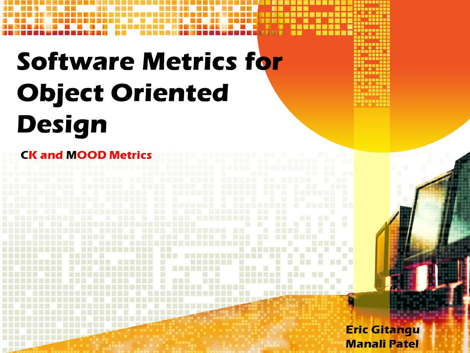 Software Metrics for Object Oriented Design