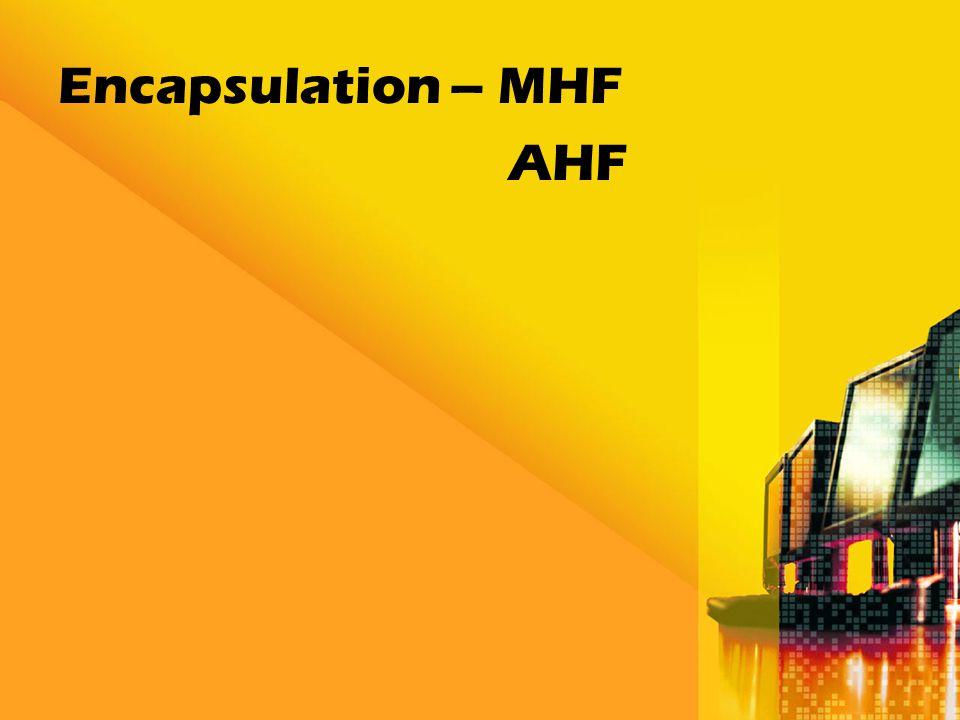 Encapsulation – MHF AHF