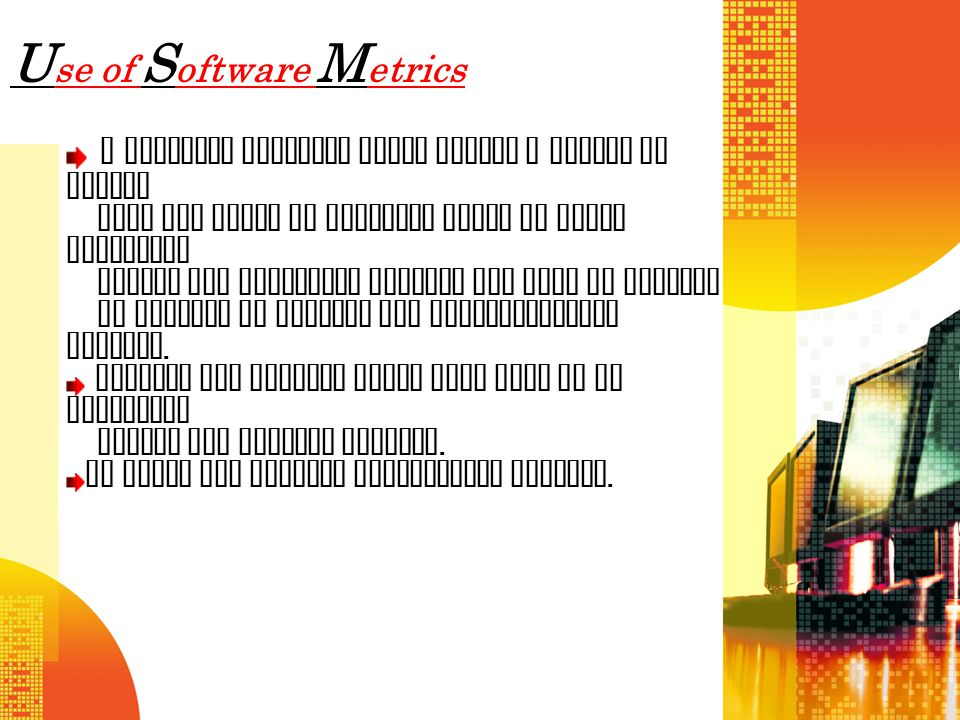 Use of Software Metrics