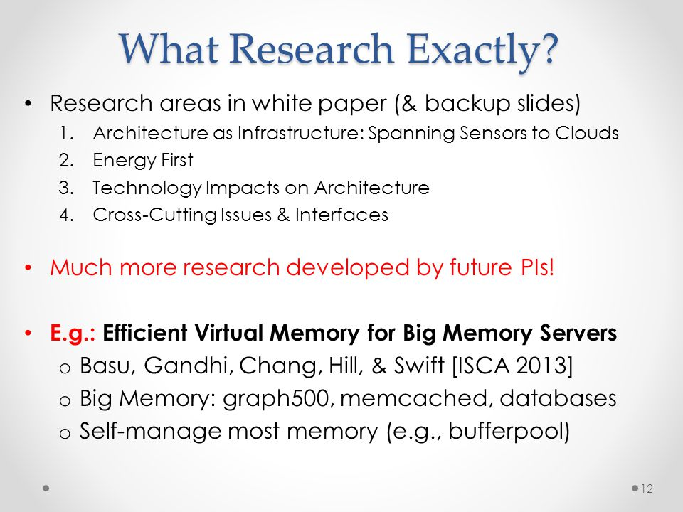 What Research Exactly Research areas in white paper (& backup slides)