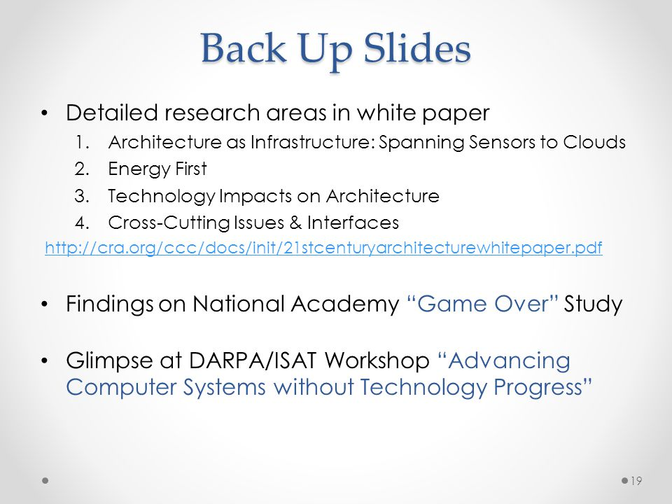 Back Up Slides Detailed research areas in white paper