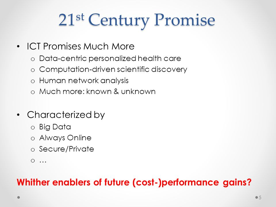 21st Century Promise ICT Promises Much More Characterized by