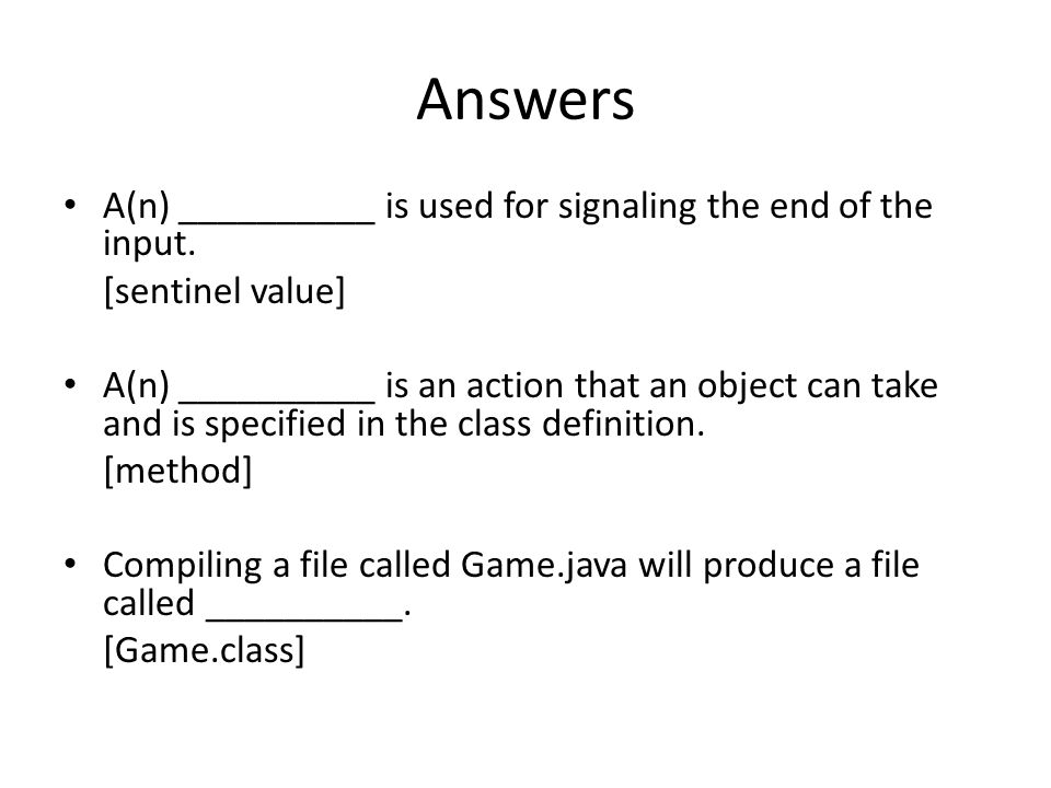 Answers A(n) __________ is used for signaling the end of the input.