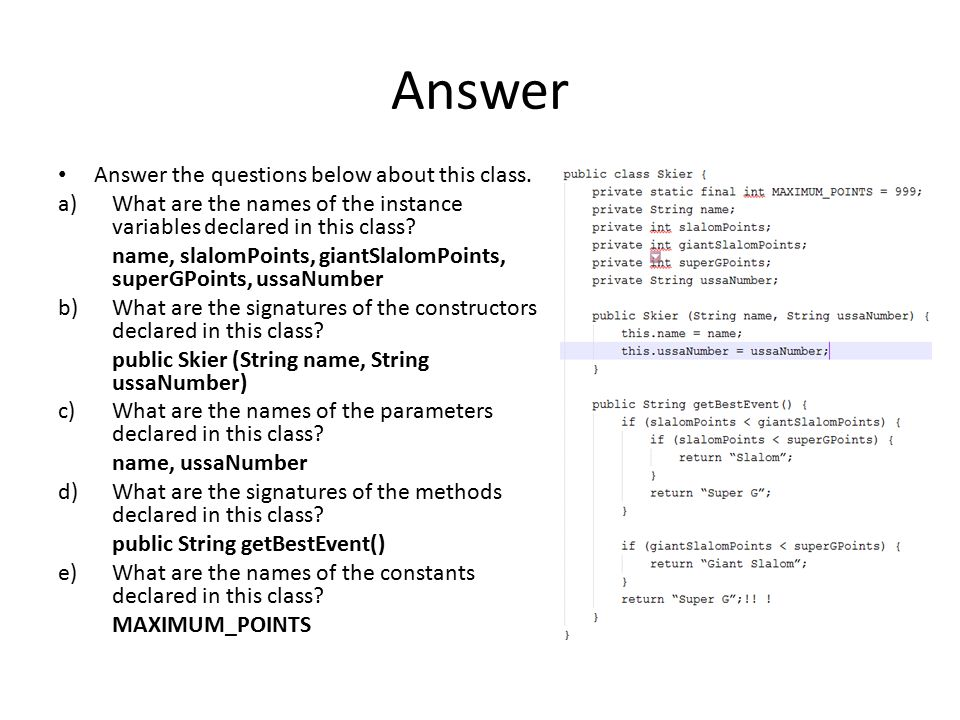 Answer Answer the questions below about this class.