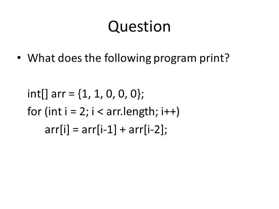 Question What does the following program print