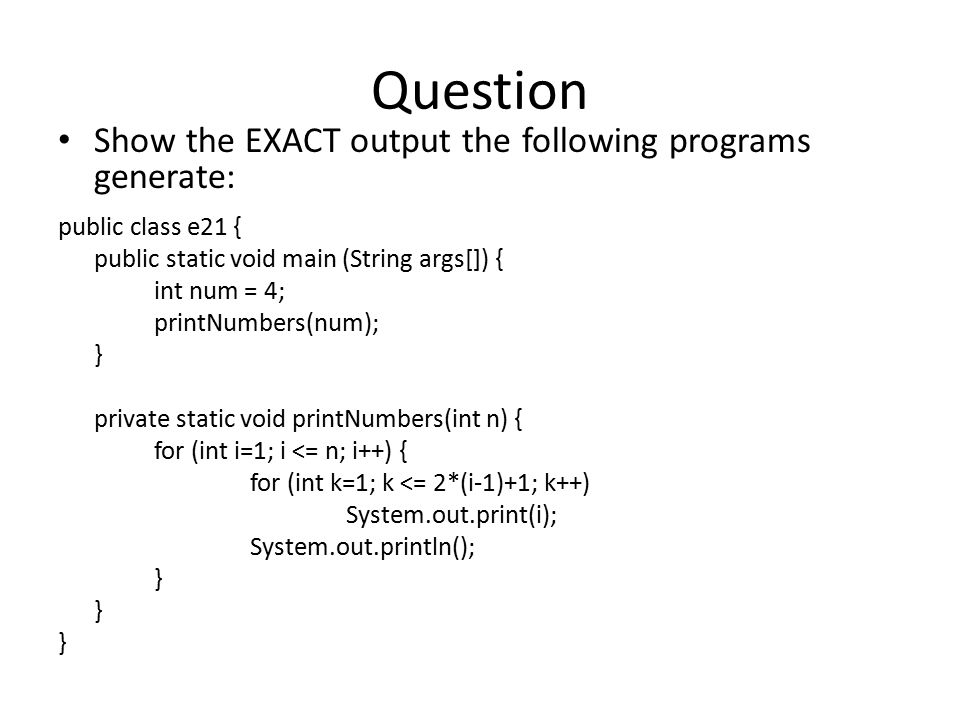 Question Show the EXACT output the following programs generate: