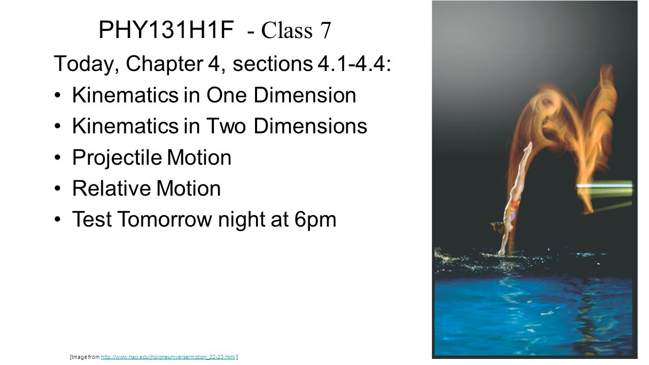 PHY131H1F - Class 7 Today, Chapter 4, sections 4.1-4.4: