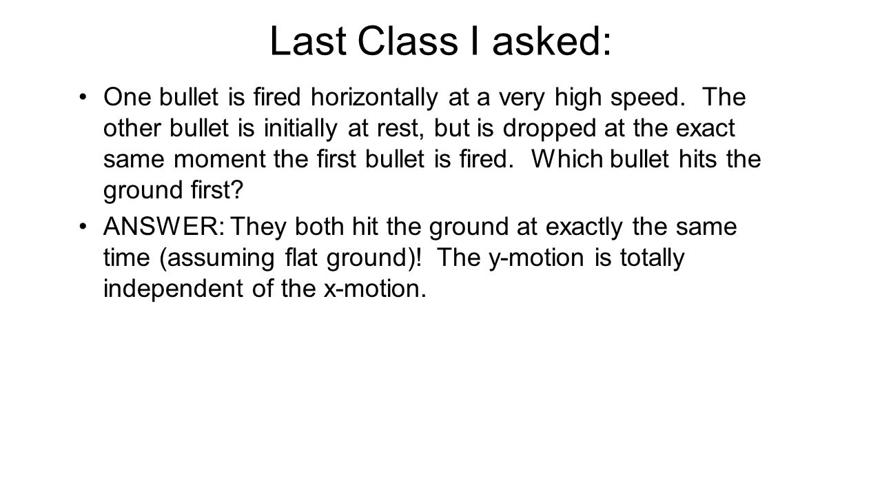 Last Class I asked: