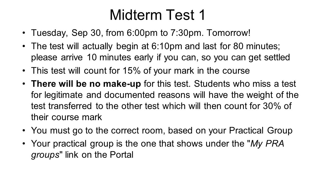 Midterm Test 1 Tuesday, Sep 30, from 6:00pm to 7:30pm. Tomorrow!