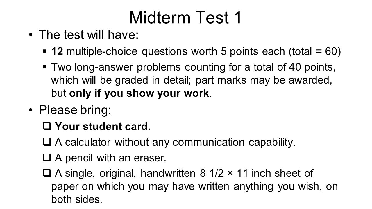 Midterm Test 1 The test will have: Please bring: