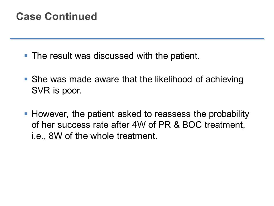 Case Continued The result was discussed with the patient.