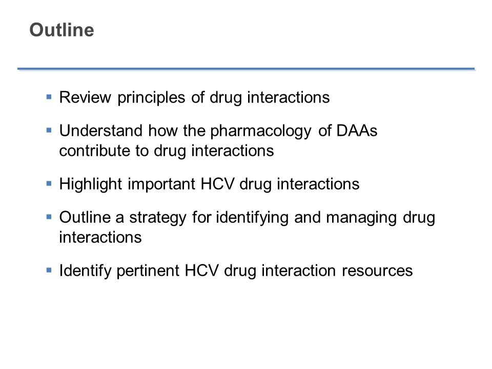 Outline Review principles of drug interactions
