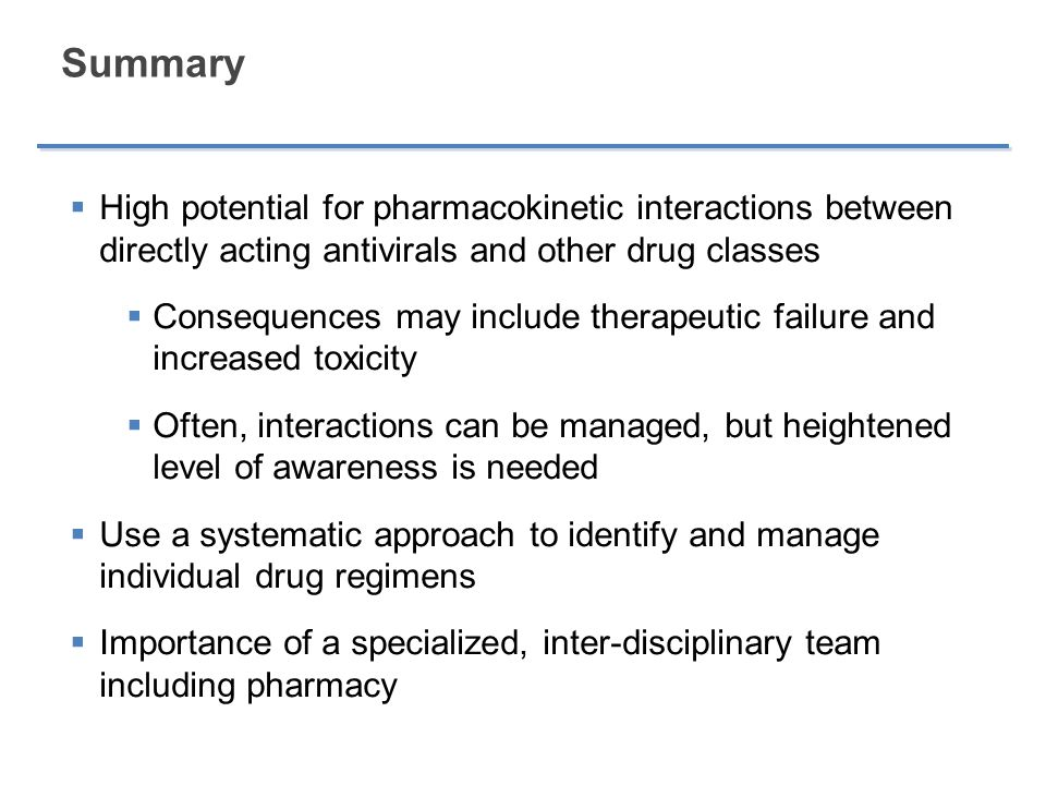 Summary High potential for pharmacokinetic interactions between directly acting antivirals and other drug classes.