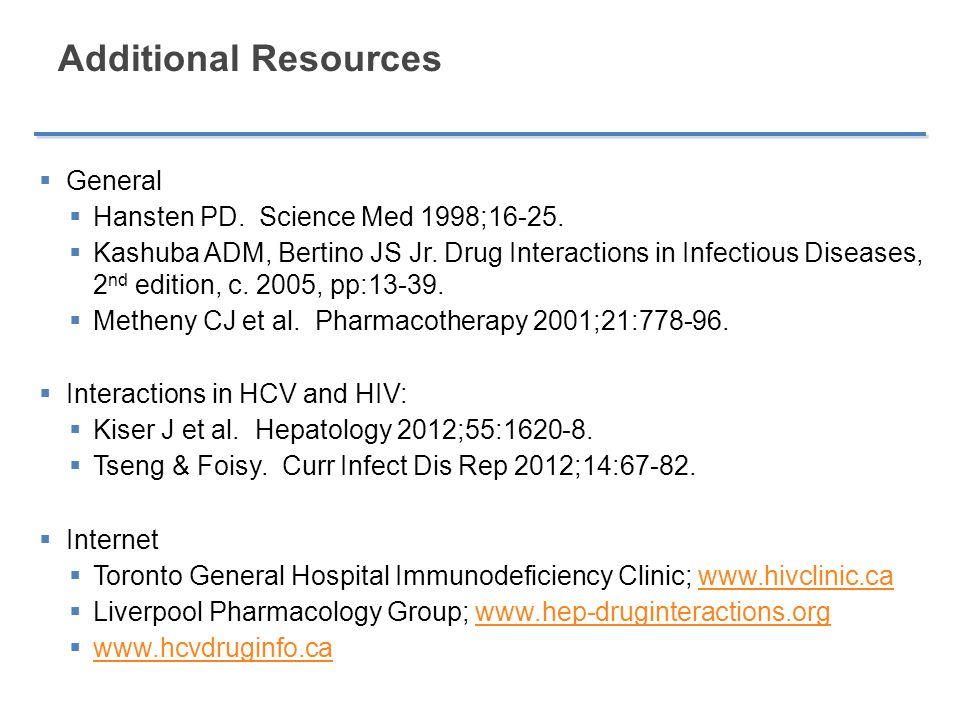 Additional Resources General Hansten PD. Science Med 1998;16-25.