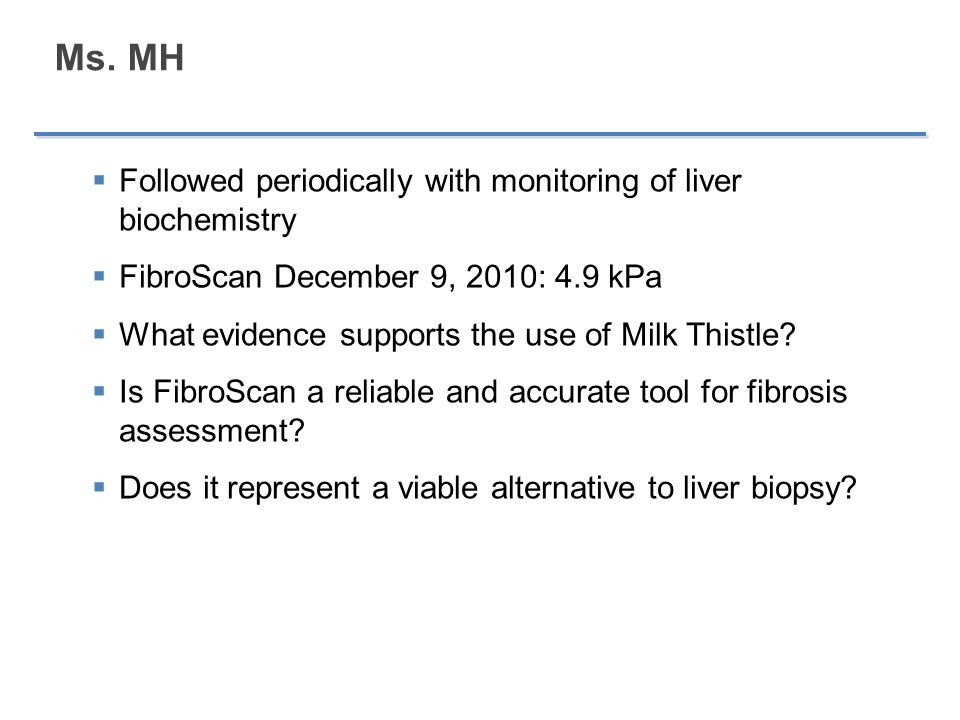 Ms. MH Followed periodically with monitoring of liver biochemistry
