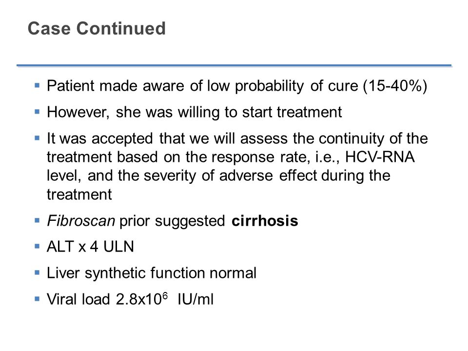 Case Continued Patient made aware of low probability of cure (15-40%)