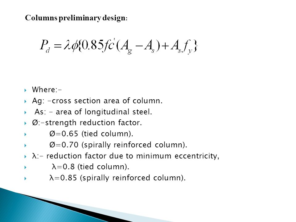 Columns preliminary design: Where:- Ag: -cross section area of column.