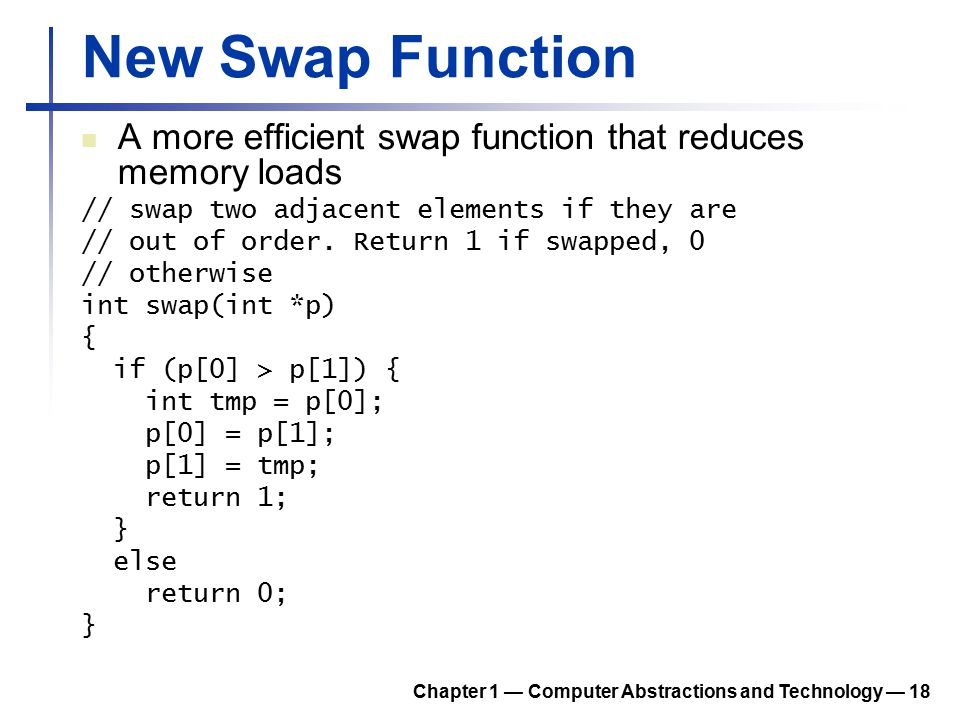New Swap Function A more efficient swap function that reduces memory loads. // swap two adjacent elements if they are.