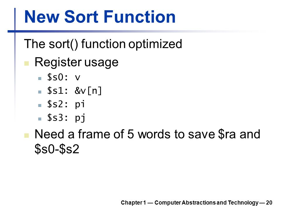 New Sort Function The sort() function optimized Register usage