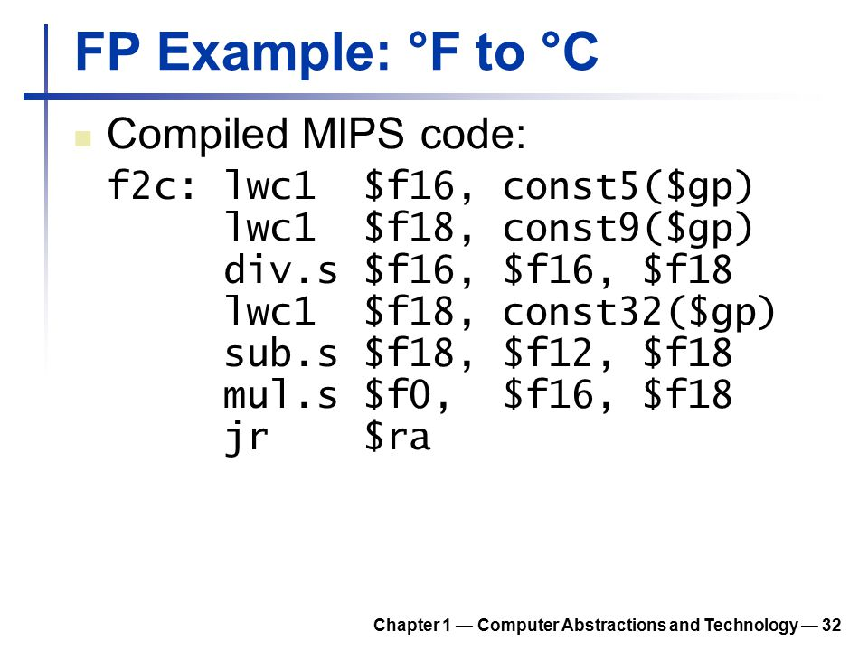 FP Example: °F to °C Compiled MIPS code: