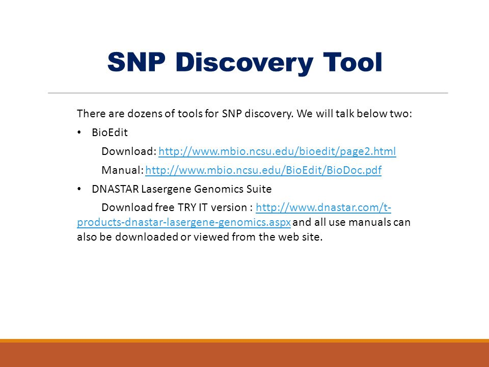 SNP Discovery Tool There are dozens of tools for SNP discovery. We will talk below two: BioEdit.