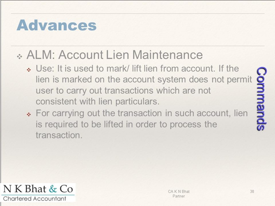 Commands Advances ALM: Account Lien Maintenance