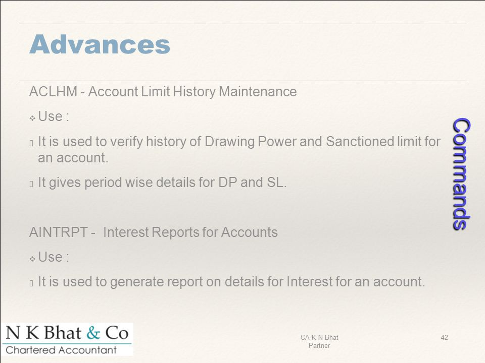 Commands Advances ACLHM - Account Limit History Maintenance Use :